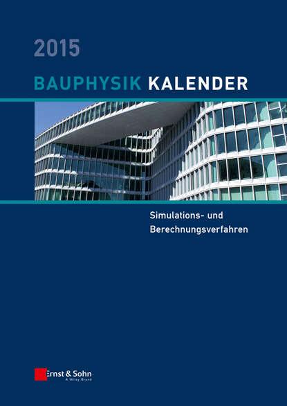 Группа авторов Bauphysik Kalender 2015 nabil a fouad bauphysik kalender 2012 schwerpunkt gebäudediagnostik