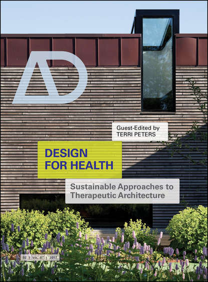 Terri Peters Design for Health. Sustainable Approaches to Therapeutic Architecture materials for sustainable sites