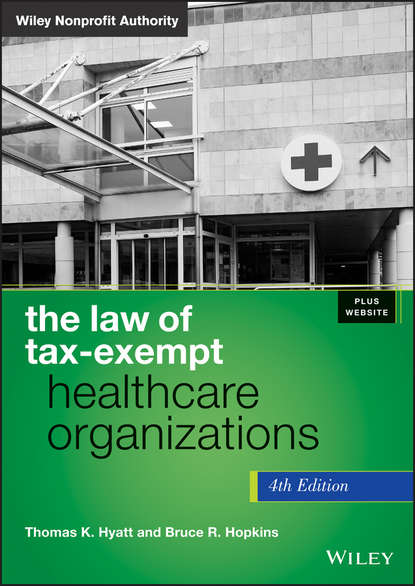 Bruce R. Hopkins The Law of Tax-Exempt Healthcare Organizations bruce r hopkins the law of tax exempt healthcare organizations 2017 cumulative supplement