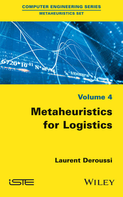 Laurent Deroussi Metaheuristics for Logistics vangelis th paschos concepts of combinatorial optimization