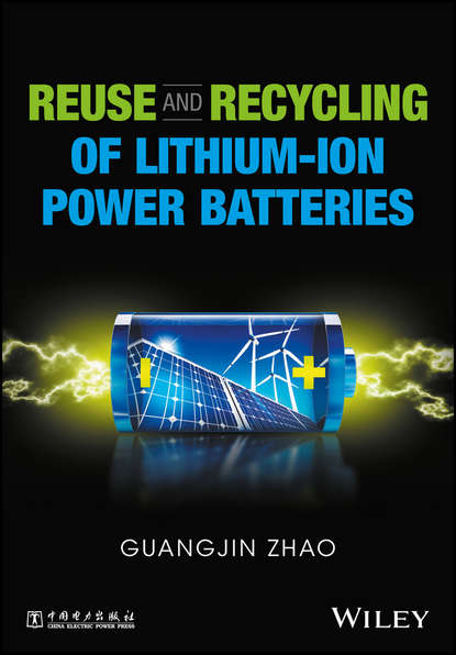 Guangjin Zhao Reuse and Recycling of Lithium-Ion Power Batteries bruno scrosati lithium batteries advanced technologies and applications