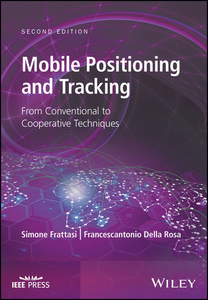 Simone Frattasi Mobile Positioning and Tracking. From Conventional to Cooperative Techniques developing library based bacterial source tracking methods
