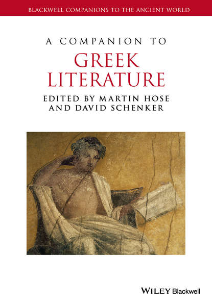 Martin Hose A Companion to Greek Literature hans beck a companion to ancient greek government