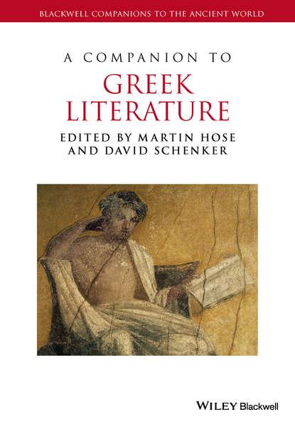 Группа авторов A Companion to Greek Literature группа авторов biblical and ancient greek linguistics volume 3
