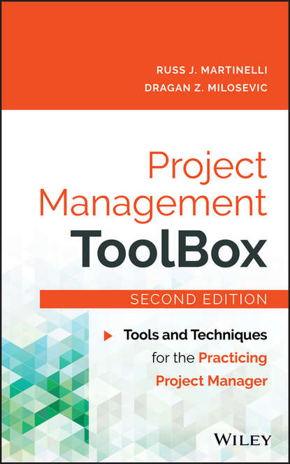 цена на Dragan Milosevic Z. Project Management ToolBox. Tools and Techniques for the Practicing Project Manager