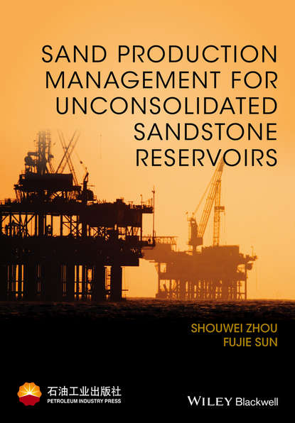 Shouwei Zhou Sand Production Management for Unconsolidated Sandstone Reservoirs pulse production technology