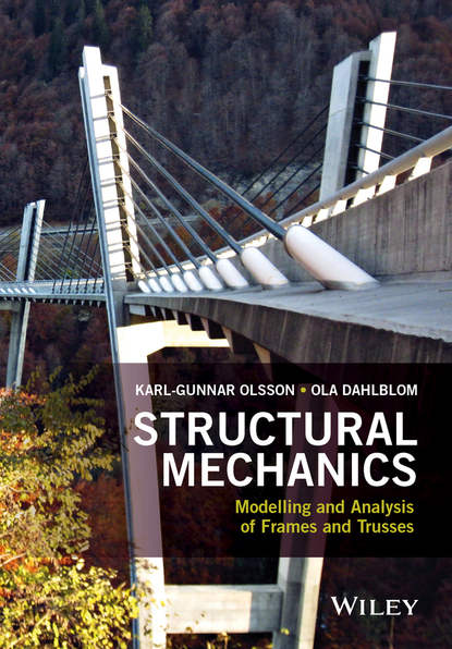 Karl-Gunnar Olsson Structural Mechanics: Modelling and Analysis of Frames and Trusses ioannis koutromanos fundamentals of finite element analysis