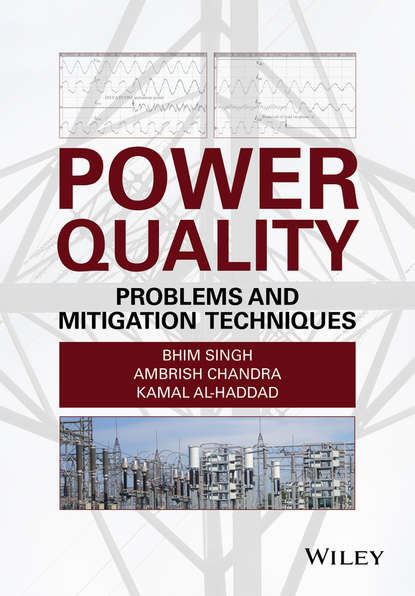 Kamal Al-Haddad Power Quality. Problems and Mitigation Techniques quality and standards in electronics