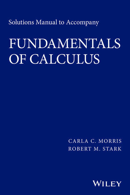 Robert Stark M. Solutions Manual to Accompany Fundamentals of Calculus nguyen loc matrix analysis and calculus