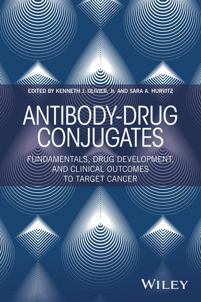 Sara A. Hurvitz Antibody-Drug Conjugates. Fundamentals, Drug Development, and Clinical Outcomes to Target Cancer sara a hurvitz antibody drug conjugates fundamentals drug development and clinical outcomes to target cancer
