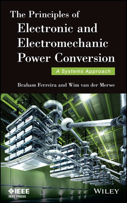 Braham Ferreira The Principles of Electronic and Electromechanic Power Conversion. A Systems Approach antitrust and the bounds of power