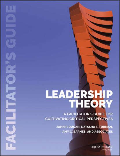 John Dugan P. Leadership Theory. Facilitator's Guide for Cultivating Critical Perspectives john dugan p leadership theory facilitator s guide for cultivating critical perspectives