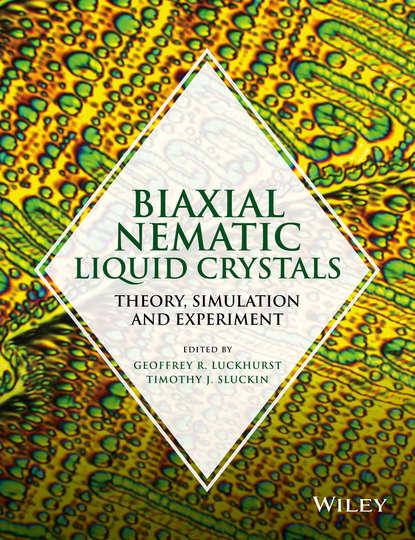 Группа авторов Biaxial Nematic Liquid Crystals gaetano assanto nematicons spatial optical solitons in nematic liquid crystals