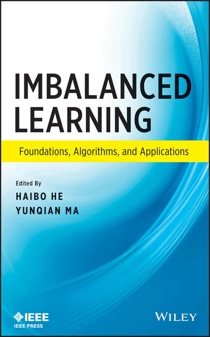 Haibo He Imbalanced Learning. Foundations, Algorithms, and Applications revolutionize learning