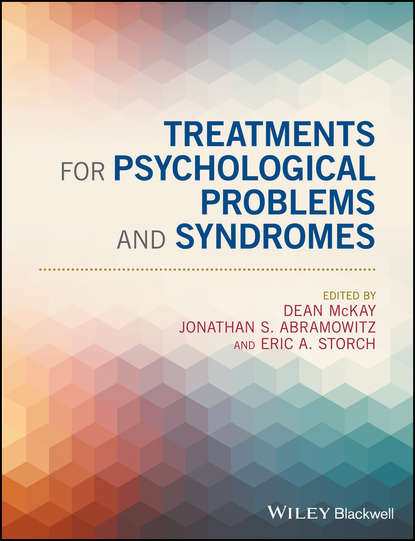 Dean McKay Treatments for Psychological Problems and Syndromes stefan g hofmann an introduction to modern cbt psychological solutions to mental health problems isbn 9781119973218