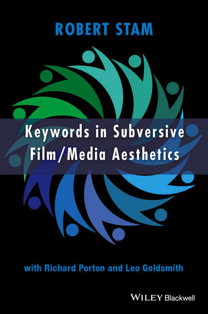 Robert Stam Keywords in Subversive Film / Media Aesthetics politics theory and film