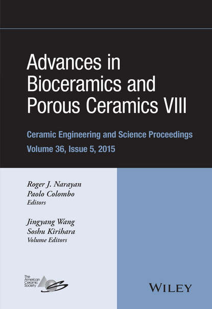 Группа авторов Advances in Bioceramics and Porous Ceramics VIII группа авторов advances in bioceramics and porous ceramics vi