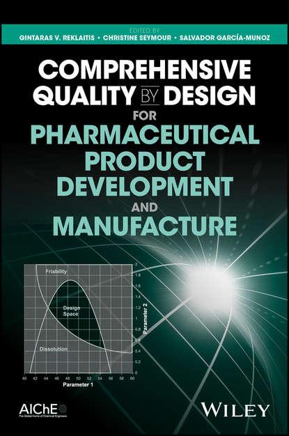Группа авторов Comprehensive Quality by Design for Pharmaceutical Product Development and Manufacture недорого