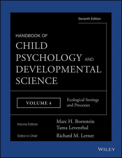 Tama Leventhal Handbook of Child Psychology and Developmental Science, Ecological Settings and Processes ulrich mueller handbook of child psychology and developmental science cognitive processes