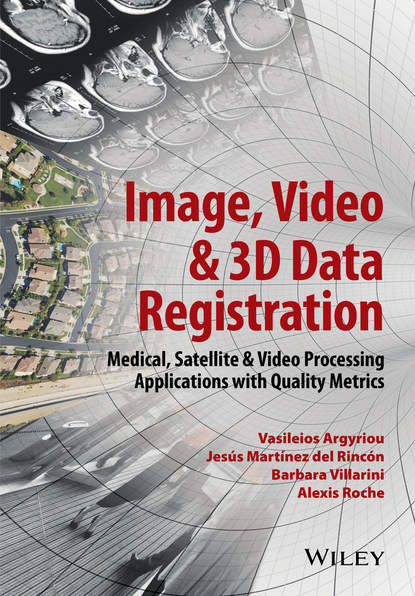 Фото - Vasileios Argyriou Image, Video and 3D Data Registration. Medical, Satellite and Video Processing Applications with Quality Metrics manifold