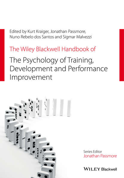 Kurt Kraiger The Wiley Blackwell Handbook of the Psychology of Training, Development, and Performance Improvement kathleen mccartney the blackwell handbook of early childhood development