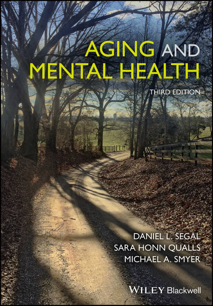 Daniel Segal L. Aging and Mental Health cram101 textbook reviews studyguide for parenthood and mental health a bridge between infant and adult psychiatry by tyano sam isbn 9780470747223
