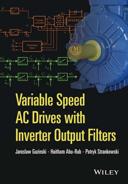 Фото - Haitham Abu-Rub Variable Speed AC Drives with Inverter Output Filters cortes patricio predictive control of power converters and electrical drives