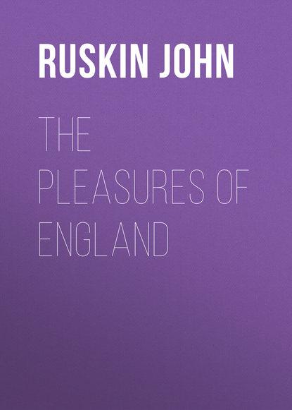 ruskin john the harbours of england Ruskin John The Pleasures of England