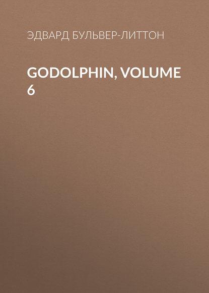 Эдвард Бульвер-Литтон Godolphin, Volume 6 uq holder volume 6