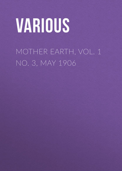 Various Mother Earth, Vol. 1 No. 3, May 1906 michael bohoskey messages from mother earth