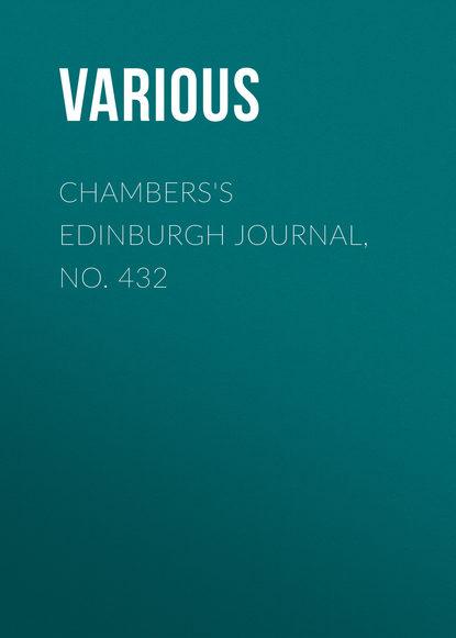 Chambers\'s Edinburgh Journal, No. 432