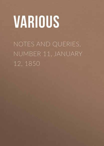 Notes and Queries, Number 11, January 12, 1850