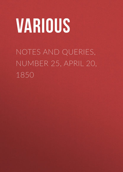 Notes and Queries, Number 25, April 20, 1850