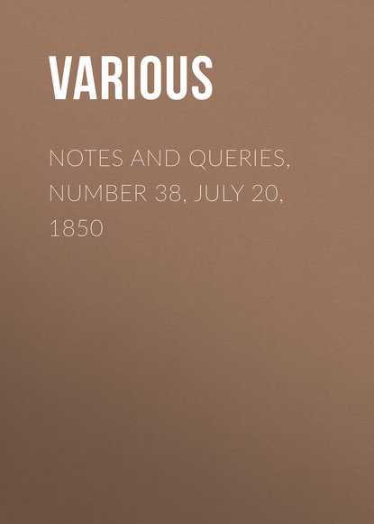 Notes and Queries, Number 38, July 20, 1850