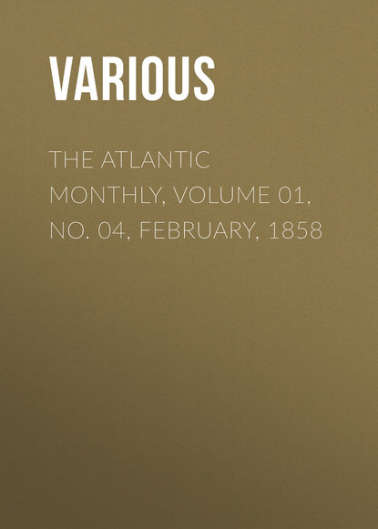 Фото - Various The Atlantic Monthly, Volume 01, No. 04, February, 1858 various the atlantic monthly volume 09 no 52 february 1862