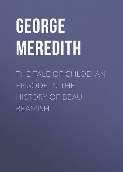 George Meredith The Tale of Chloe: An Episode in the History of Beau Beamish isabel george the most decorated dog in history sergeant stubby