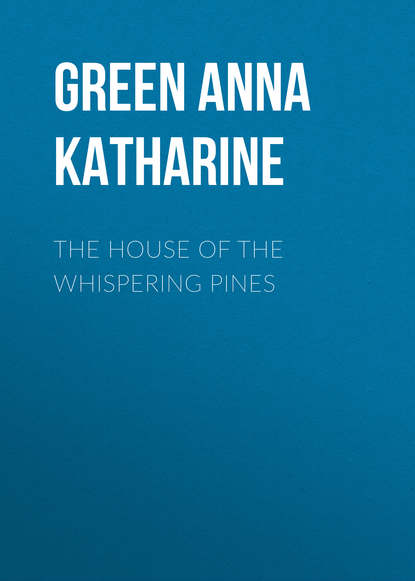 Анна Грин The House of the Whispering Pines недорого
