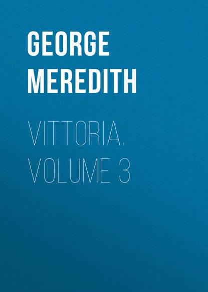 Vittoria. Volume 3