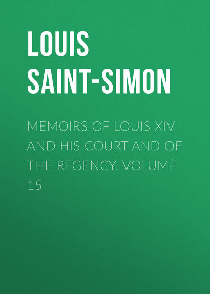 Louis Saint-Simon Memoirs of Louis XIV and His Court and of the Regency. Volume 15 the art glass of louis comfort tiffany
