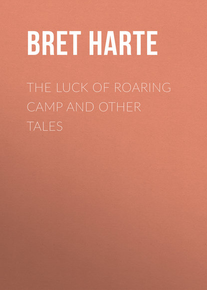 Фото - Bret Harte The Luck of Roaring Camp and Other Tales