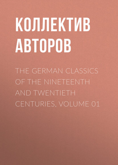 Коллектив авторов The German Classics of the Nineteenth and Twentieth Centuries, Volume 01 недорого