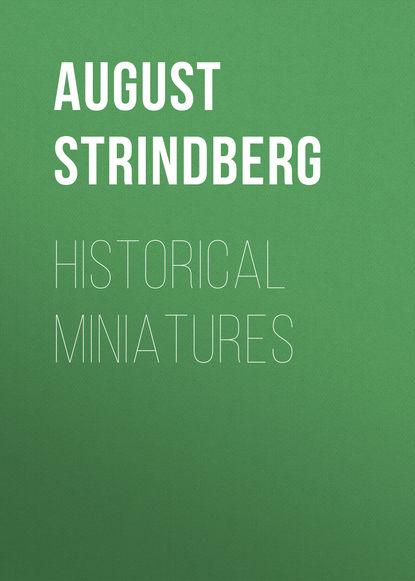 August Strindberg Historical Miniatures august strindberg röda rummet