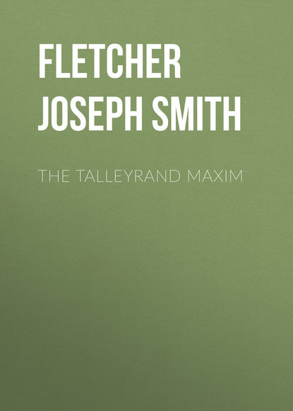 Fletcher Joseph Smith The Talleyrand Maxim недорого