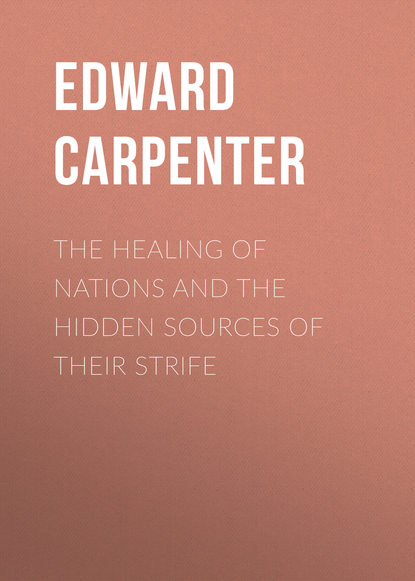 Фото - Edward Carpenter The Healing of Nations and the Hidden Sources of Their Strife [available from 10 11] bow tie male carpenter carpenter poly 5 siren 512 1 112 lilac