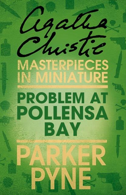 Агата Кристи Problem at Pollensa Bay: An Agatha Christie Short Story агата кристи next to a dog an agatha christie short story