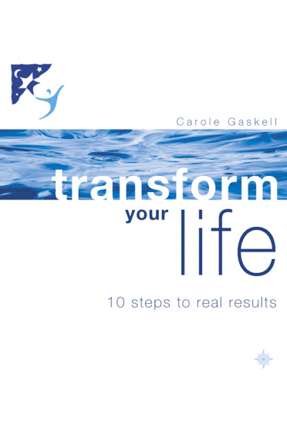 Фото - Carole Gaskell Transform Your Life: 10 Steps to Real Results life is your best medicine