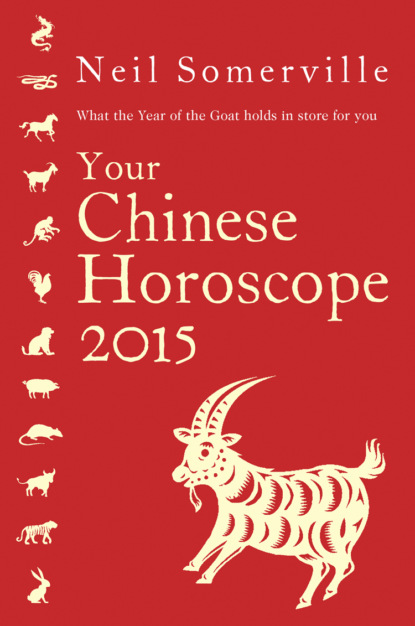 Neil Somerville Your Chinese Horoscope 2015: What the year of the goat holds in store for you neil somerville your chinese horoscope 2012 what the year of the dragon holds in store for you