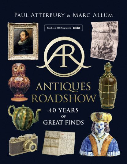 Paul Atterbury Antiques Roadshow: 40 Years of Great Finds