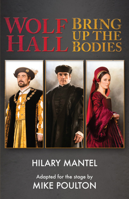 Фото - Hilary Mantel Wolf Hall & Bring Up the Bodies: RSC Stage Adaptation - Revised Edition hilary mantel bring up the bodies