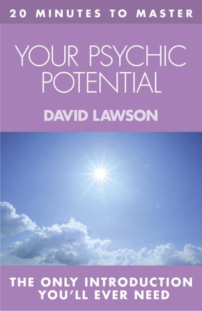 David Lawson 20 MINUTES TO MASTER … YOUR PSYCHIC POTENTIAL kulananda 20 minutes to master … buddhism